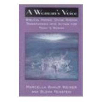 A Woman's Voice - Biblical Women by Marcella Bakur Weiner - Blema Fein