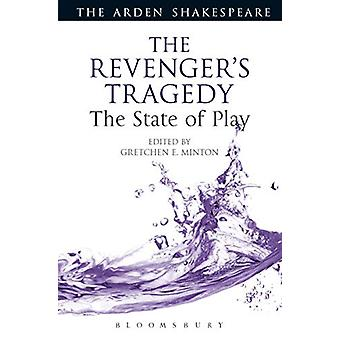 The Revenger's Tragedy - The State of Play by Gretchen E. Minton - 978