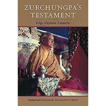 Zurchungpa's Testament by Dilgo Khyentse - 9781559394925 Book