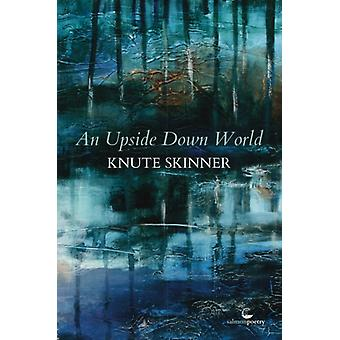Upside Down World by Knute Skinner