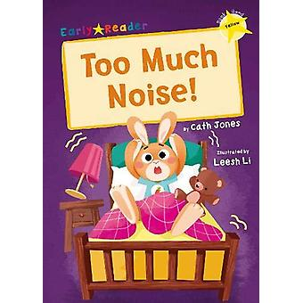 Too Much Noise! - (Yellow Early Reader) by Cath Jones - 9781848866577