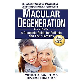 Macular Degeneration - A Complete Guide for Patients and Their Familie