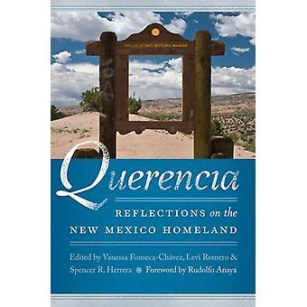 Querencia by Foreword by Rudolfo Anaya & Edited by Vanessa Fonseca ChA vez & Edited by Levi Romero & Edited by Spencer R Herrera