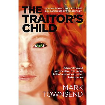 Traitors Child The  Will one familys guilty secret lay bare historys biggest lie by Mark Townsend
