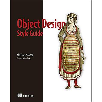 Object Design Style Guide by Matthias Noback - 9781617296857 Book