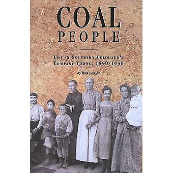 Coal People: Life in Southern Colorado's Company Towns 1890-1930