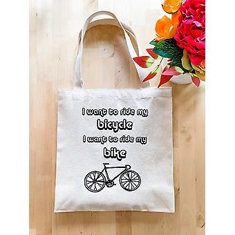 I Want To Ride My Bicycle/ Bike/ Queen - Tote Bag