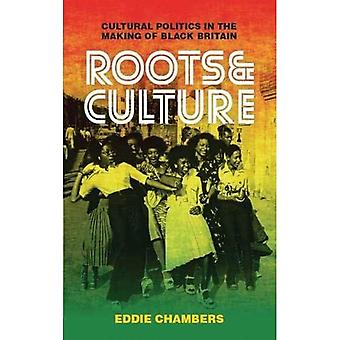 Wortels & Culture: Cultural Politics in the Making of zwarte Groot-Brittannië