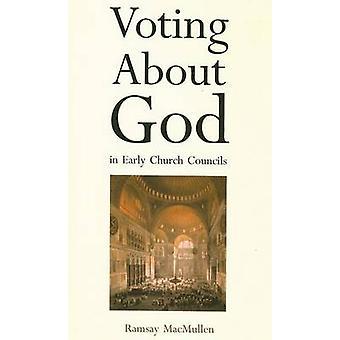 التصويت عن الله في مجالس الكنيسة المبكرة من قبل رامزي ماكمولين - 97803