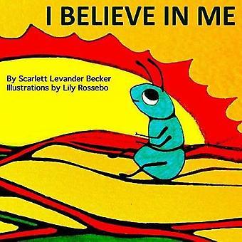I Believe in Me by Scarlett Levander Becker - 9781387326372 Book