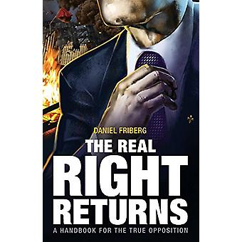 The Real Right Returns by Daniel Friberg - 9781910524497 Book