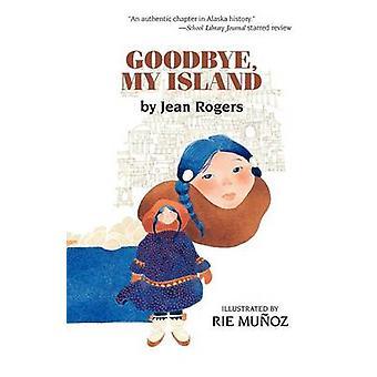 Goodbye - My Island by Jean Rogers - 9781943328154 Book