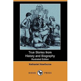 True Stories from History and Biography (Illustrated Edition) (Dodo Press)