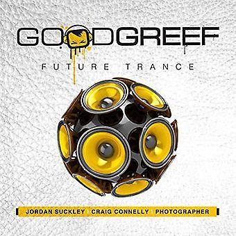 Suckley, Jordan / Connelly, Craig - Goodgreef Future Trance [CD] USA import