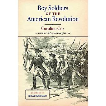 Boy Soldiers af den amerikanske revolution af Caroline Cox