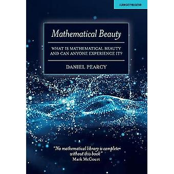 Mathematical Beauty What is Mathematical Beauty and Can Anyone Experience It