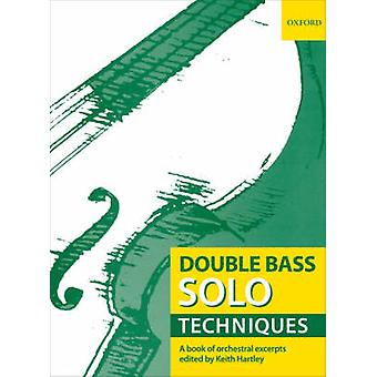 Double Bass Solo Techniques - A Book of Orchestral Excerpts by Keith H
