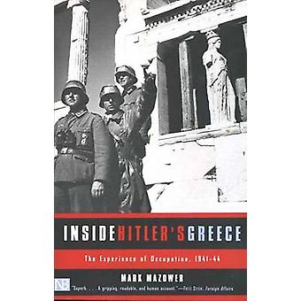 Inside Hitler's Greece - The Experience of Occupation.1941-44 (New edi