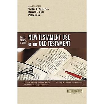 Three Views on the New Testament Use of the Old Testament by Kenneth