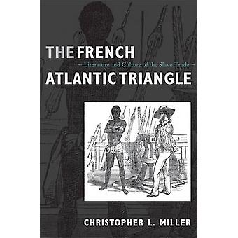 The French Atlantic Triangle - Literature and Culture of the Slave Tra