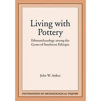 Vivre avec la poterie - Ethnoarchéologie parmi le Gamo du Sud-Ouest Eth