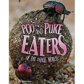 Poo and Puke Eaters of the Animal World by Jody Sullivan Rake - 97814
