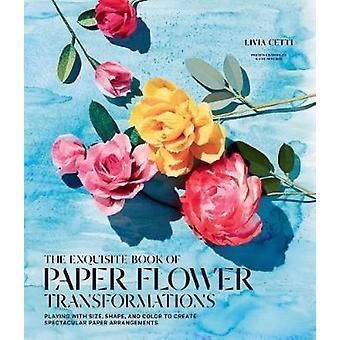 El exquisito libro de transformaciones de flor de papel - jugando con el tamaño