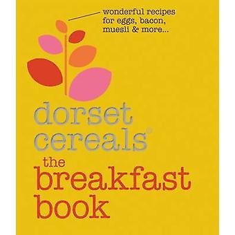 Das Frühstück Buch - wunderbare Rezepte und Ideen für Eier - Speck - Mu