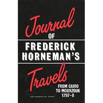 The Journal of Frederick Horneman's Travels from Cairo to Mourzouk by