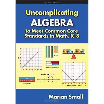 Uncomplicating Algebra zu gemeinsamen Kernarbeitsnormen in Mathematik, k-8