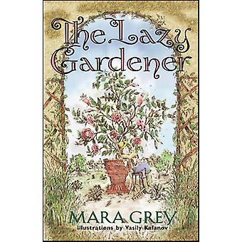 The Lazy Gardener by Grey & Mara