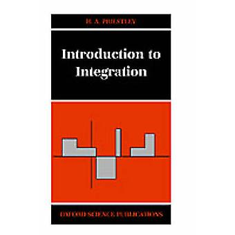 Introduction to Integration by Priestley & Hilary A.
