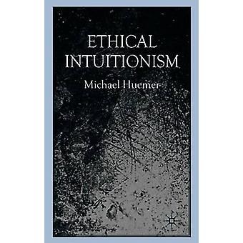 Ethical Intuitionism by Huemer & Michael