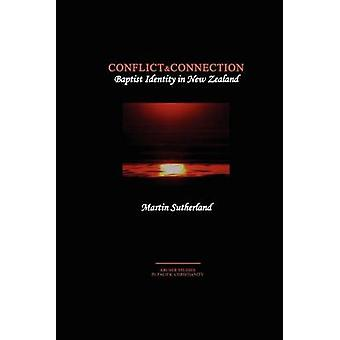 Conflict  Connection Baptist Identity in New Zealand by Sutherland & Martin