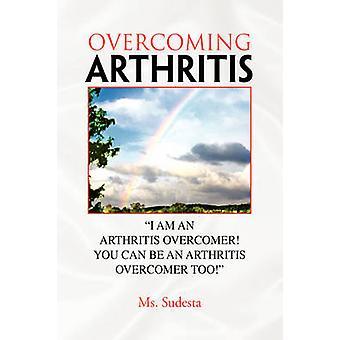 Arthritis durch Sudesta & Ms zu überwinden.