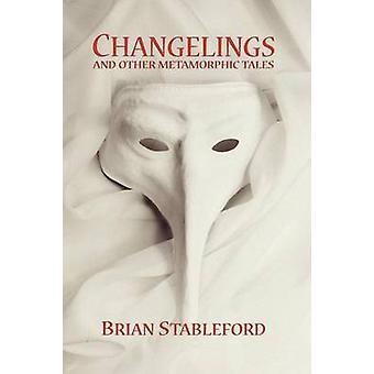 Vormverwisselaars en andere metamorfe Tales door Stableford & Brian