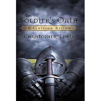 The Soldiers Oath A Sedition Rising by Lewis & Christopher