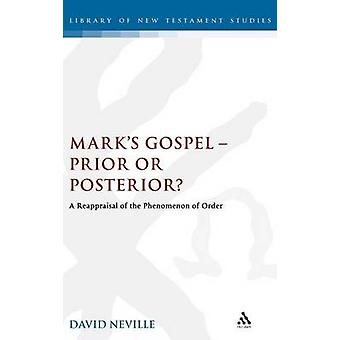 Marks GospelPrior or Posterior A Reappraisal of the Phenomenon of Order by Neville & David