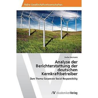 Analysere der Berichterstattung der deutschen Kernkraftbetreiber av Weimann-Stefan