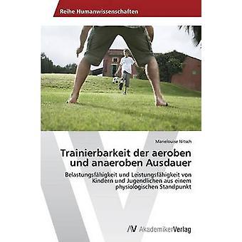 Trainierbarkeit der aeroben und anaeroben Ausdauer av Nitsch Marielouise