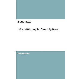 Lebensfhrung im Sinne Epikurs by Saber & Kristian