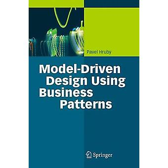 ModelDriven Design Using Business Patterns by Pavel Hruby
