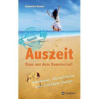 Auszeit-Raus Aus Dem Hamsterrad von Zeuner & Jeannette