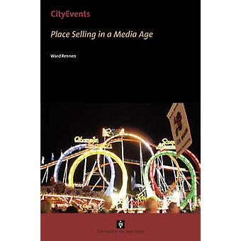 CityEvents Place Selling in a Media Age by Rennen & Ward