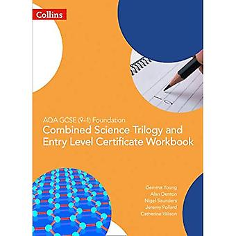 AQA GCSE 9-1 Foundation: Combined Science Trilogy and Entry Level Certificate Workbook (GCSE Science 9-1) (GCSE Science 9-1)