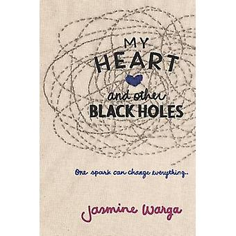 My Heart and Other Black Holes by Jasmine Warga - 9780062324689 Book