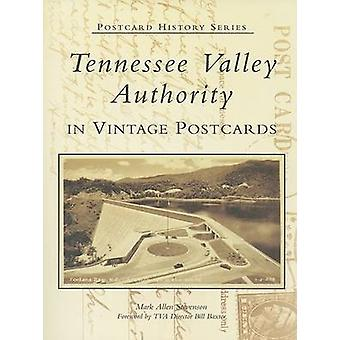 Tennessee Valley Authority in Vintage Postcards by Mark Allen Stevens