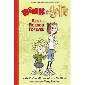 Bink & Gollie - Best Friends Forever by Kate DiCamillo - Alison McGhee