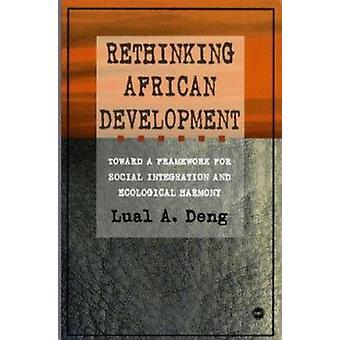 Rethinking African Development - Towards a Framework for Social Integr