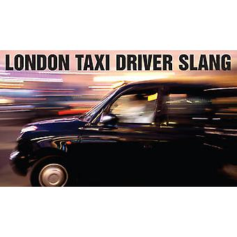 London Taxi Driver Slang by Graham Gates - 9780902920910 Book